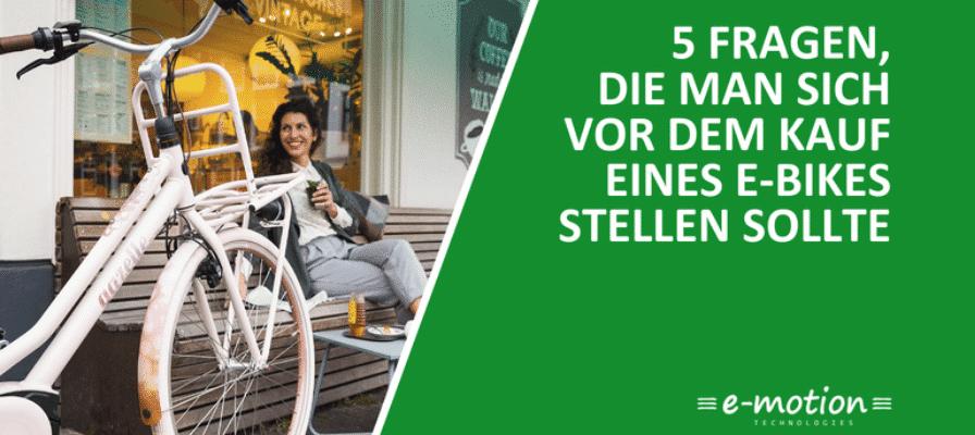 5 Fragen, die man sich vor dem Kauf eines e-Bikes stellen sollte